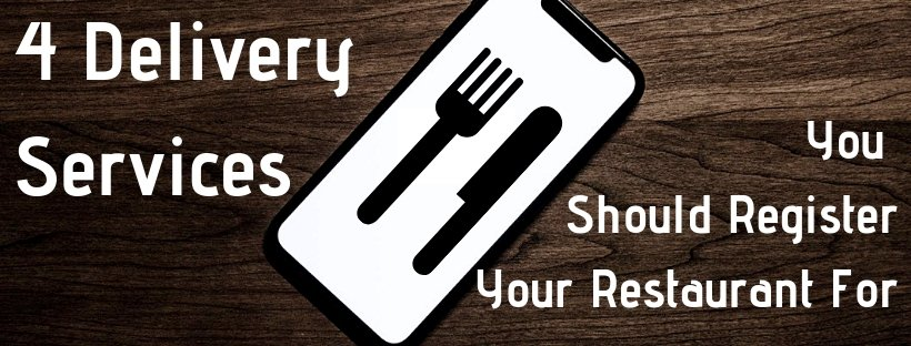 4 Delivery Services You Should Register Your Restaurant For